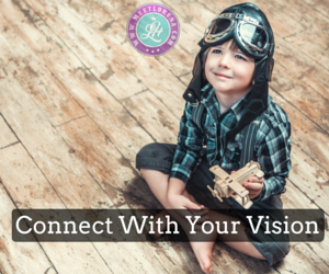 Connect With Your Vision